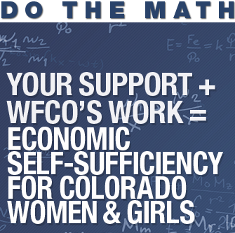 Your Support + WFCO's Work = Economic Self-Sufficiency for Colorado Women & Girls