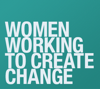 Women Working to Create Change