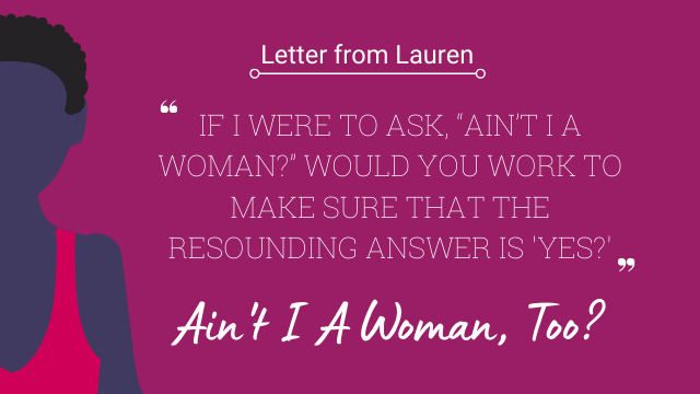 Ain't I A Woman Too? purple silhouette of woman on magenta background with quote from Lauren's letter in white fonts