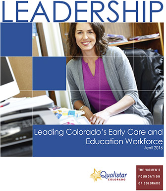 Qualistar Report: Leading Colorado's Early Care and Education Workforce